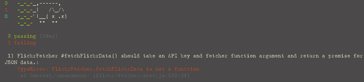 Sad cat ASCII art. 3 passing tests. 1 failing test. 1) FlickrFetcher #fetchFlickrData() should take an API key and fetcher function argument and return a promise for JSON data.: TypeError: FlickrFetcher.fetchFlickrData is not a function
