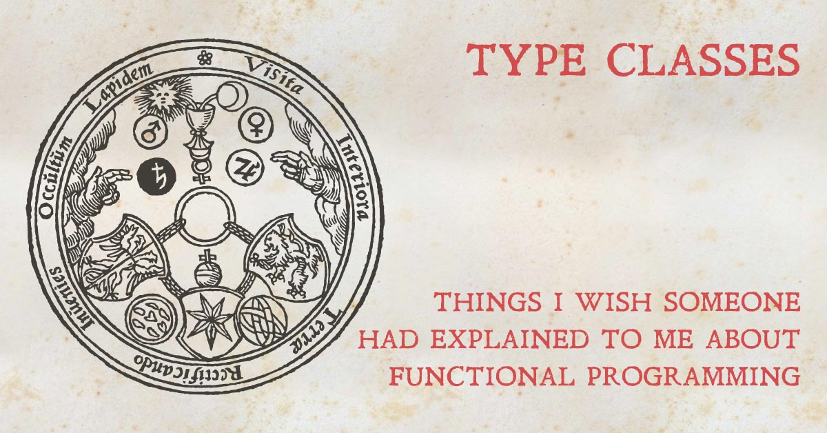 Type Classes: Things I wish someone had explained about functional programming